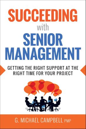 Cover image - Succeeding With Senior Management: Getting The Right Support At The Right Time For Your Project