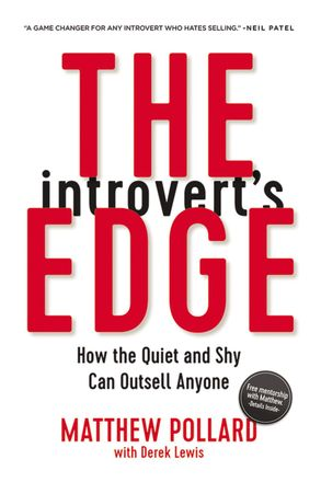 Cover image - The Introvert's Edge: How The Quiet And Shy Can Outsell Anyone