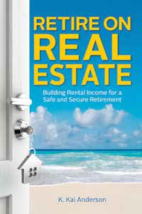 Cover image - Retire On Real Estate: Building Rental Income For A Safe And Secure Retirement