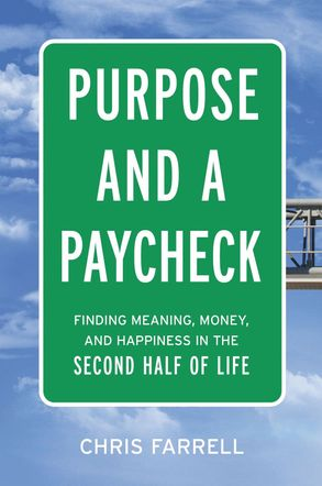 Cover image - Purpose And A Paycheck: Finding Meaning, Money, And Happiness In The Second Half Of Life
