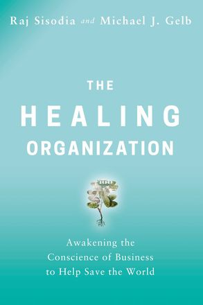 Cover image - The Healing Organization: Awakening The Conscience Of Business To Help Save The World