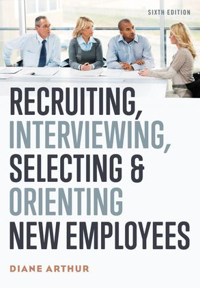 Cover image - Recruiting, Interviewing, Selecting, And Orienting New Employees