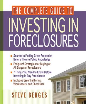 Cover image - The Complete Guide To Investing In Foreclosures