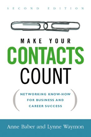 Cover image - Make Your Contacts Count: Networking Know-How For Business And Career Success