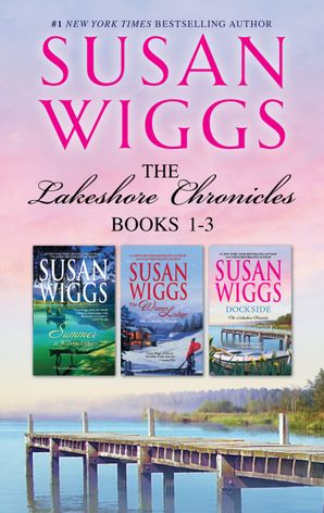 Susan Wiggs Lakeshore Chronicles Series Books 1-3/Summer At Willow Lake/The Winter Lodge/Dockside