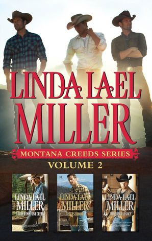 Linda Lael Miller Montana Creeds Series Volume 2/A Creed In Stone Creek/Creed's Honour/The Creed Legacy