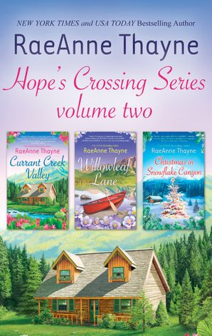 Hope's Crossing Series Volume 2/Currant Creek Valley/Willowleaf Lane/Christmas In Snowflake Canyon