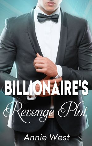 The Billionaire's Revenge Plot