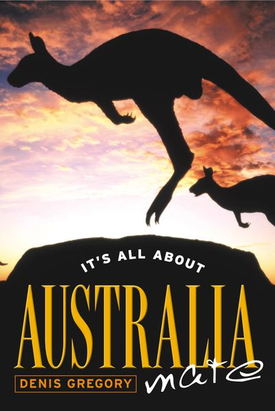It's All About Australia, MateIt's All About Australia, Mate