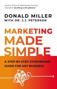 the-marketing-made-simple-a-step-by-step-storybrand-guide-for-any-business