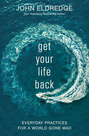 Cover image - Get Your Life Back: Everyday Practices For A World Gone Mad