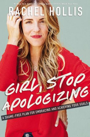 Cover image - Girl, Stop Apologizing: A Shame-Free Plan For Embracing And Achieving Your Goals