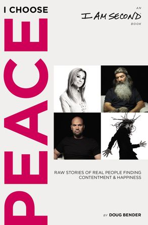 Cover image - I Choose Peace: Raw Stories Of Real People Finding Contentment And Happiness