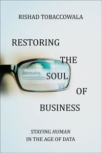 restoring-the-soul-of-business-staying-human-in-the-age-of-data