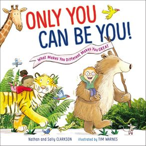 Cover image - Only You Can Be You: What Makes You Different Makes You Great