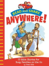 read-and-share-anywhere-75-bible-stories-for-busy-families-on-the-go