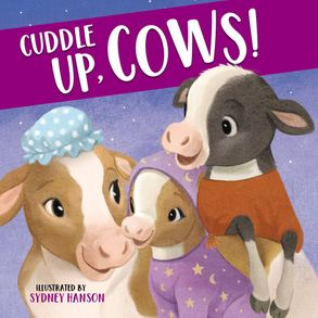 Cover image - Cuddle Up, Cows!