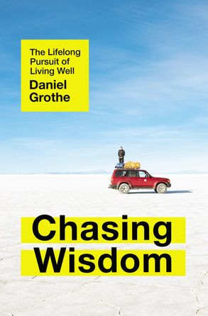 Cover image - Chasing Wisdom: The Lifelong Pursuit Of Living Well