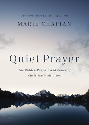 Cover image - Quiet Prayer: The Hidden Purpose And Power Of Christian Meditation