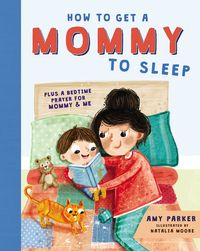 how-to-get-a-mommy-to-sleep