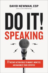 do-it-speaking-77-instant-action-ideas-to-market-monetize-and-maximize-your-expertise