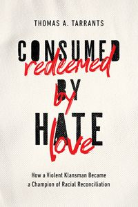 consumed-by-hate-redeemed-by-love