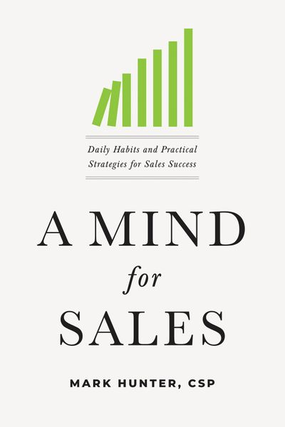 A Mind For Sales: Daily Habits And Practical Strategies For Sales Success