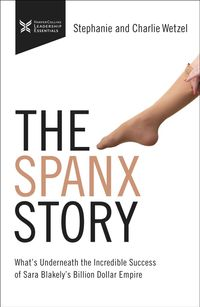 the-spanx-story-whats-underneath-the-incredible-success-of-sara-blakelys-billion-dollar-empire