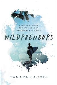 wildpreneurs-a-practical-guide-to-pursuing-your-passion-as-a-business