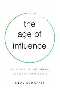 the-age-of-influence-the-power-of-influencers-to-elevate-your-brand
