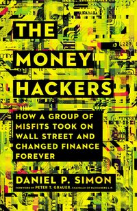 the-money-hackers-how-a-group-of-misfits-took-on-wall-street-and-changed-finance-forever