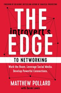 the-introverts-edge-to-networking-a-step-by-step-process-to-creating-authentic-connections