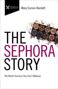 the-sephora-story-the-retail-success-you-cant-make-up