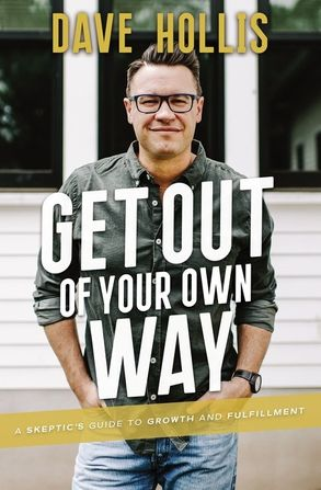 Cover image - Get Out Of Your Own Way: A Skeptic's Guide To Growth And Fulfilment