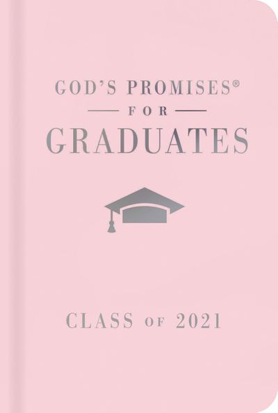 God's Promises for Graduates: Class of 2021 - Pink NKJV