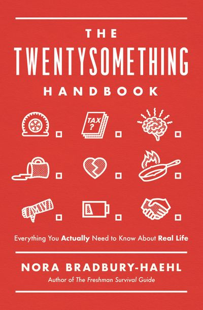 The Twentysomething Handbook: Everything You Actually Need to Know AboutReal Life