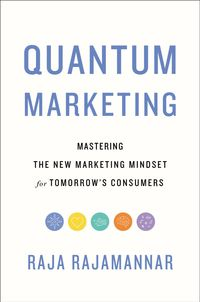 quantum-marketing-mastering-the-new-marketing-mindset-for-tomorrows-consumers