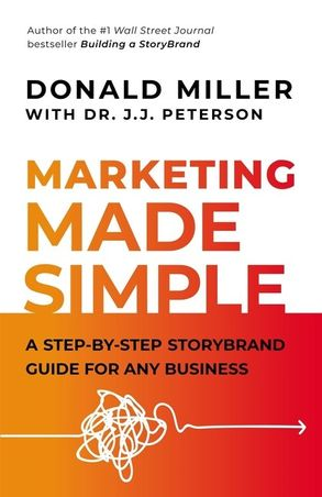 Cover image - Marketing Made Simple: A Step-by-Step StoryBrand for Any Business