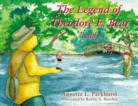 the-legend-of-theodore-e-bear-teddy