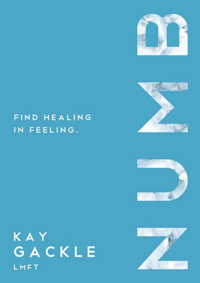 Numb: Find Healing In Feeling