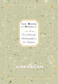 The Book of Myself A Do-It-Yourself Autobiography In 201 Questions