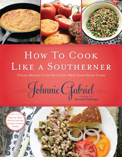How to Cook Like a Southerner : Classic Recipes from the South's Best Down-Home Cooks