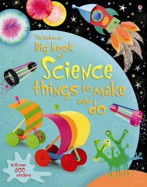 Cover image - Big Book of Science Things to Make and Do