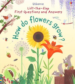 Cover image - First Lift-the-Flap First Q&A: How Do Flowers Grow?