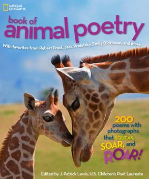 Cover Image National Geographic Kids Book Of Animal Poetry 200 Poems With Photographs That