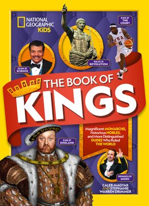 Cover image - The Book Of Kings: Magnificent Monarchs, Notorious Nobles, and more Distinguished Dudes Who Ruled the World