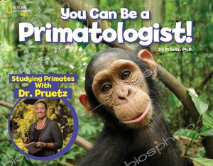 Picture of ou Can Be a PrimatologistExploring Monkeys and Apes with Dr. Jill Pruetz