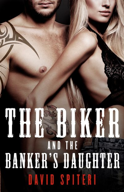 The Biker and the Banker's Daughter