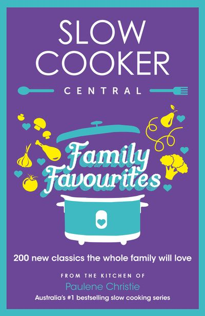 Slow Cooker Central Family Favourites