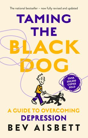 Cover image - Taming The Black Dog Revised Edition